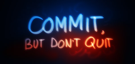 Commit, but Don't Quit - Digital Art by Matthias Zegveld