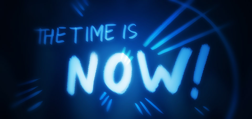 Instead of always waiting for the best moment to arise, now is the time to do what we believe. -- The Time Is Now - Digital Art by Matthias Zegveld